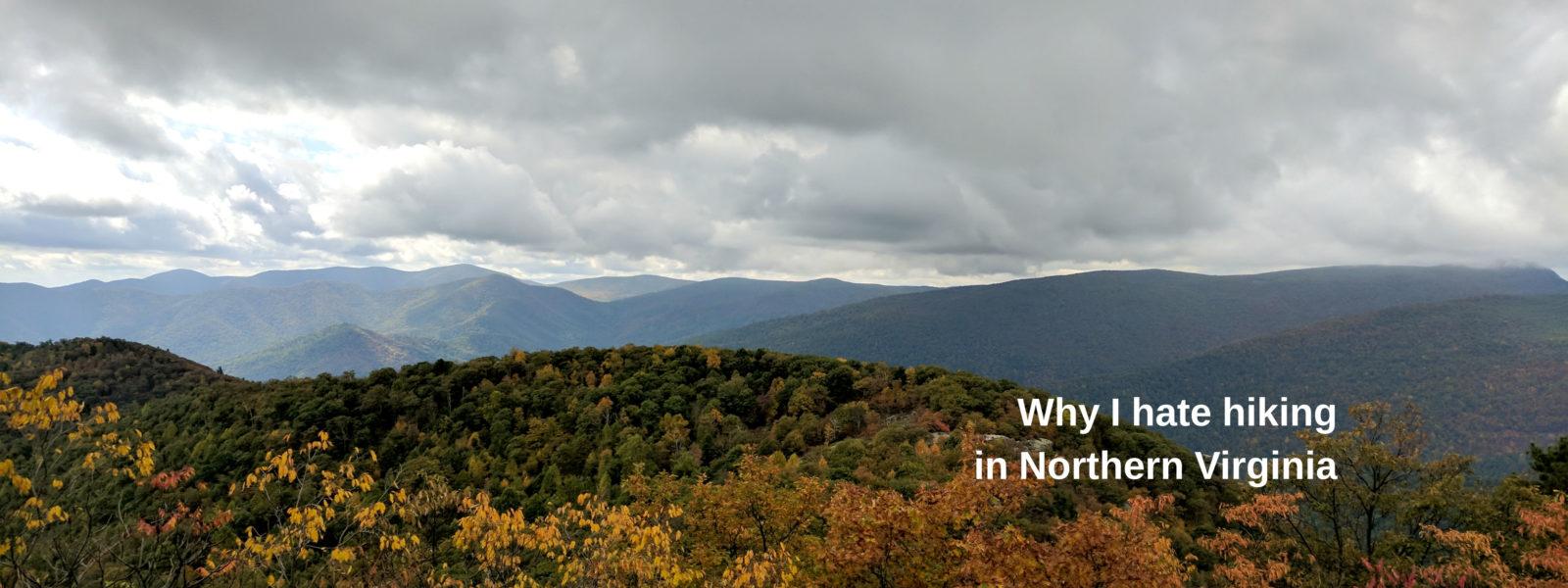 Why I Hate Hiking in Northern Virginia